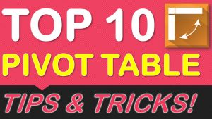 Top 10 Excel Pivot Table Tips!