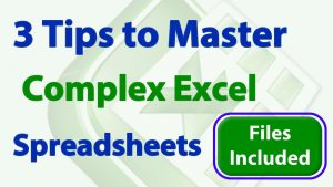 3 Simple Tips to Quickly Master Complex Spreadsheets in Excel