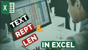 Advanced Excel Essentials : TEXT, REPT and LEN Functions – Excel Tips and Tricks 2019