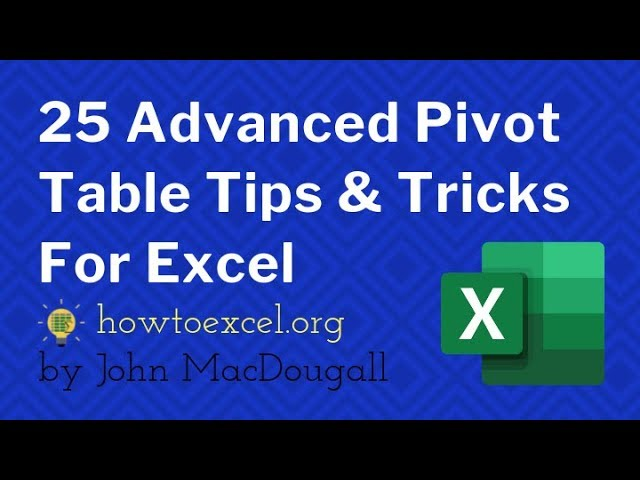 The Top 25 Advanced Pivot Table Tips & Tricks For Microsoft Excel