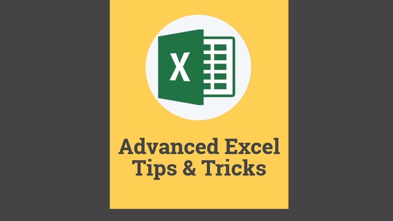 Tips & Tricks for Advanced Excel