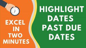 Highlight Dates that are Past the Due Date in Excel (or about to be due)