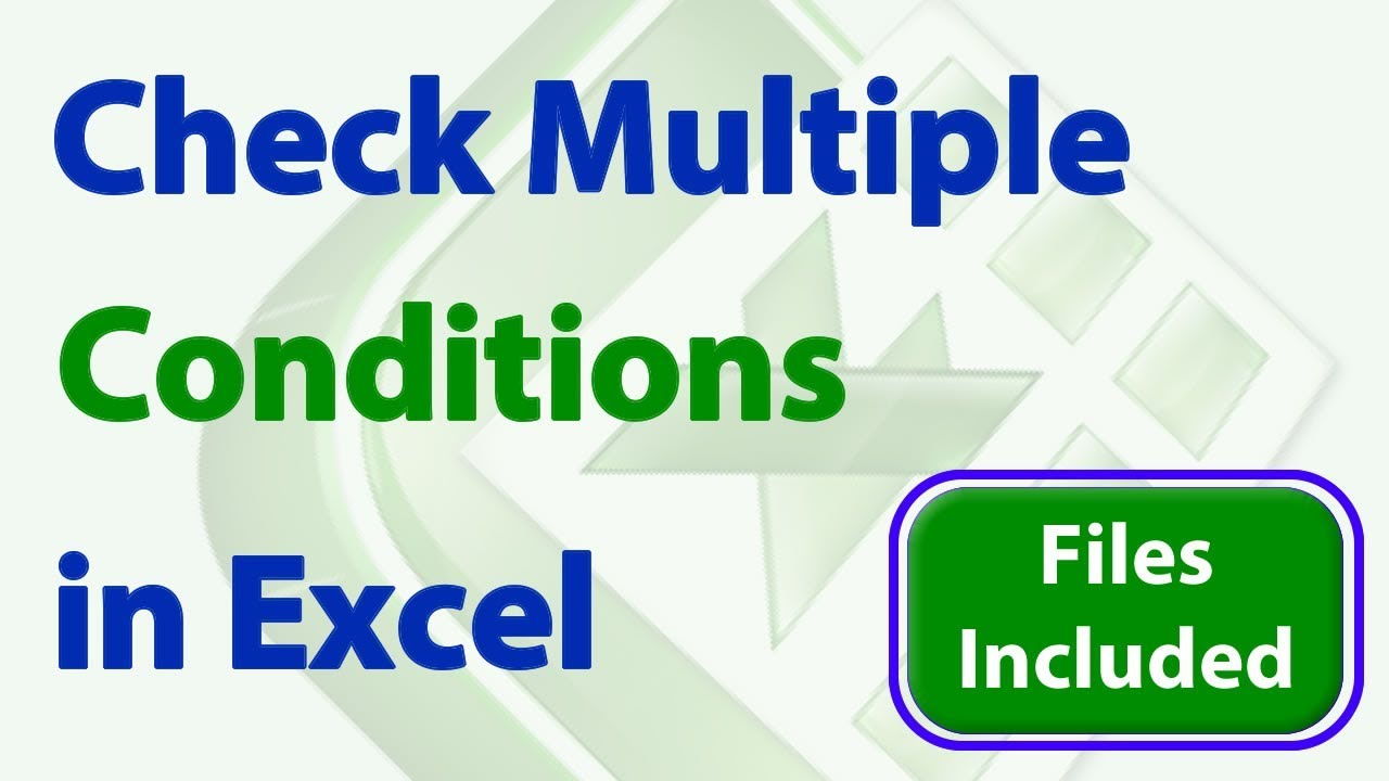 Check Multiple Conditions in Excel – 5 Awesome Tips and Tricks