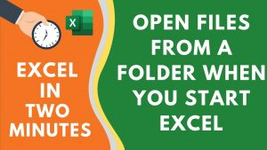 Automatically Open Specific Excel Files When you Start Excel