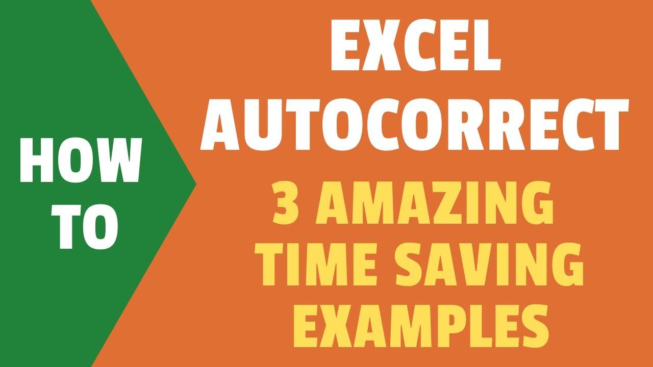 3 Amazing Time-Saving Tips Using Excel AUTO-CORRECT
