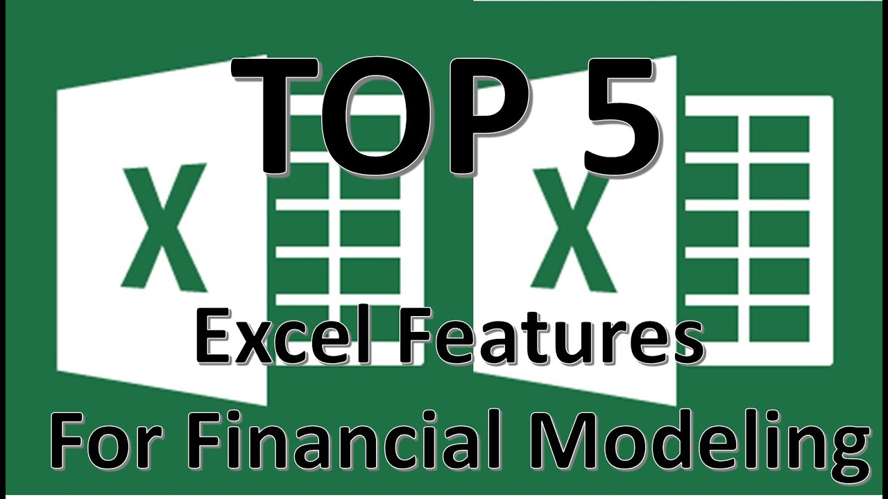 Top 5 Excel Features for Financial Modellers