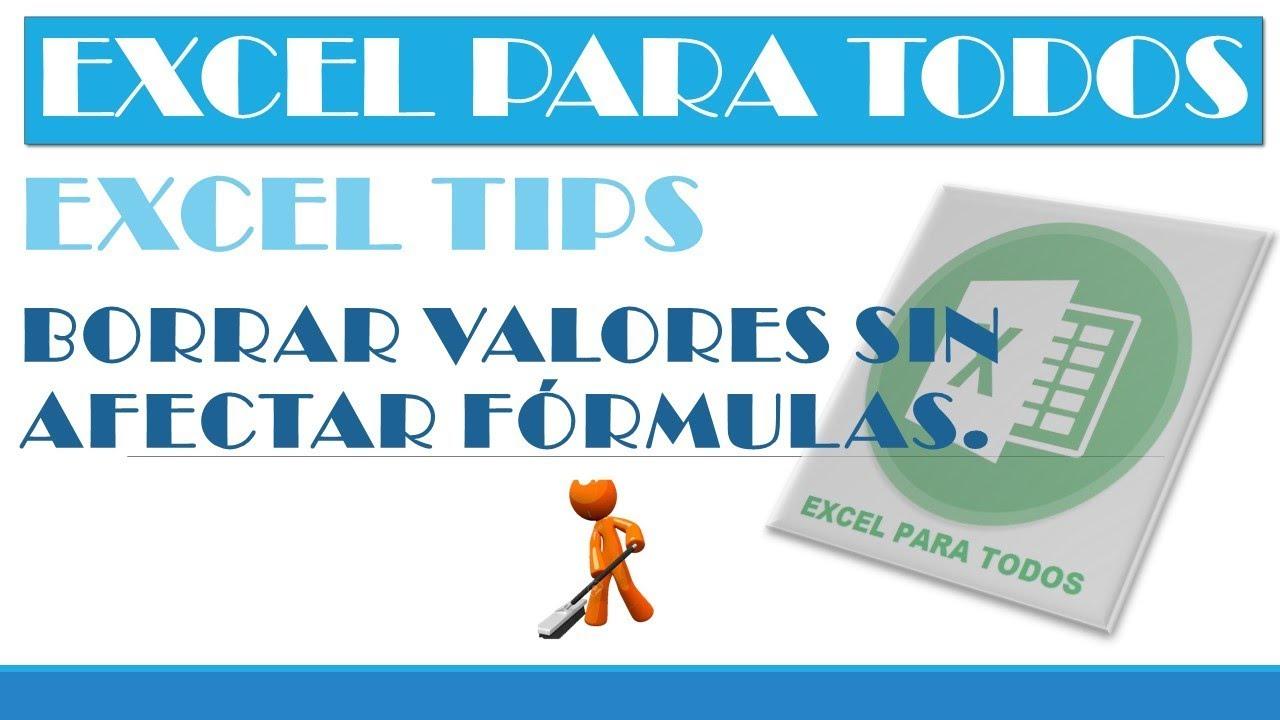 Excel Tips:Borrar datos sin afectar fórmulas.