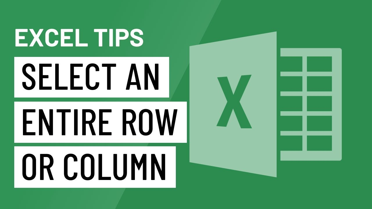 Excel Quick Tip: Select an Entire Row or Column