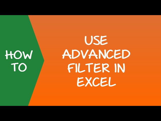 Filter the Smart Way – Use Advanced Filter in Excel