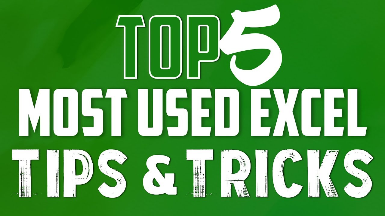 Do You Really Know Top 5 Most Used Excel Tips and Tricks