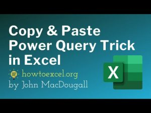 Copy and Paste Power Query Trick in Excel