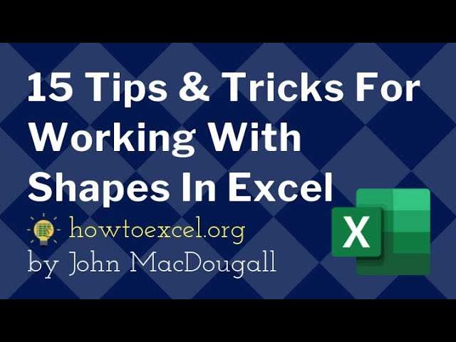 15 Tips and Tricks for Working With Shapes In Microsoft Excel