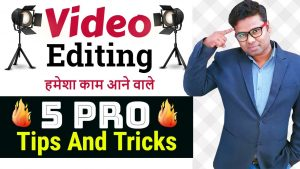 5 Pro Video Editing Tips And Tricks | Video Editing Tutorial for Beginners