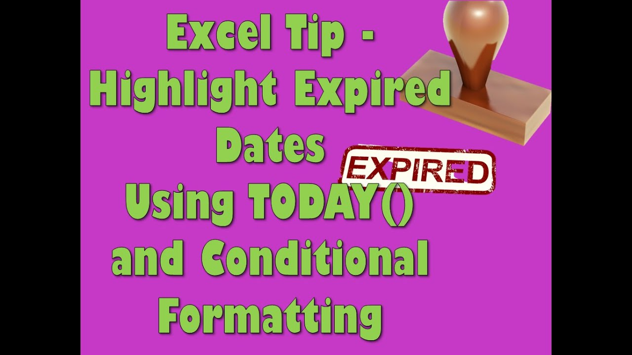 Excel Tip Highlight Expired Dates Using TODAY and Conditional Formatting