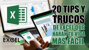 20 tips y trucos de Excel que harán tu vida más fácil