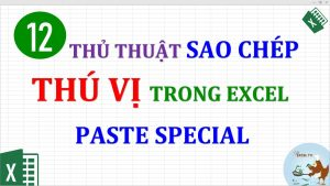12 thủ thuật sao chép thú vị trong Excel (12 tips for paste special excel)