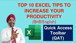 TOP 10 EXCEL TIPS TO INCREASE YOUR PRODUCTIVITY -Hindi / English- #1 QAT- Quick Access Toolbar