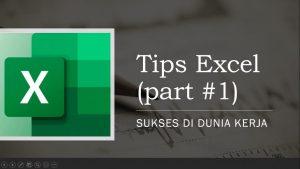 Tips Excel Sukses Dunia Kerja Part #1