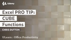 Excel PRO TIP: CUBE Functions | Udemy Instructor, Chris Dutton [Best-Seller Udemy Course]