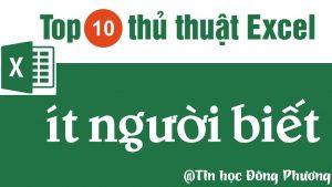 Top 10 thủ thuật Excel ít người biết (Top 10 Excel Tips and Tricks)