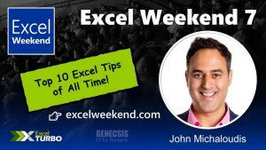 Excel Weekend 7 – Top 10 Excel Tips of All Time! – John Michaloudis, MVP