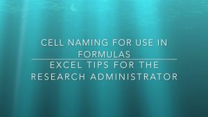 Cell Naming for Use in Formulas – Excel Tips for the Research Administrator